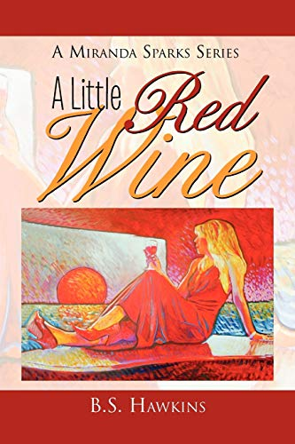 A Little Red Wine By B S Hawkins