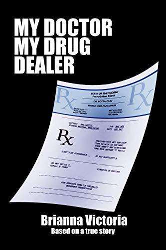 My Doctor My Drug Dealer By Brianna Victoria