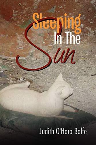 Sleeping in the Sun By Judith O Balfe