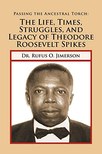 Passing the Ancestral Torch By Rufus O Jimerson, Dr