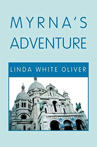 Myrna's Adventure By Linda White Oliver
