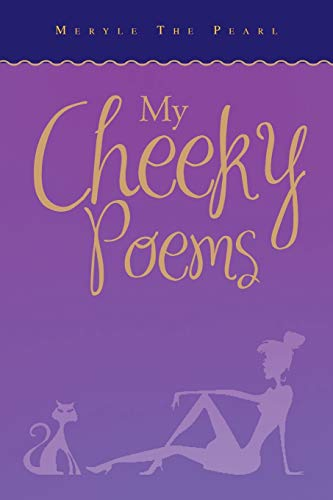 My Cheeky Poems By Meryle The Pearl