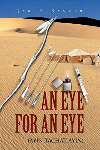 An Eye for an Eye By Jak E Rander