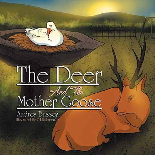 The Deer And The Mother Goose By Audrey Bussey