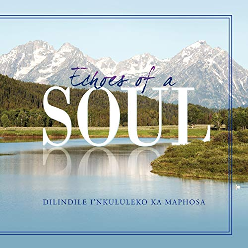 Echoes of a Soul By Dilindile William Maphosa