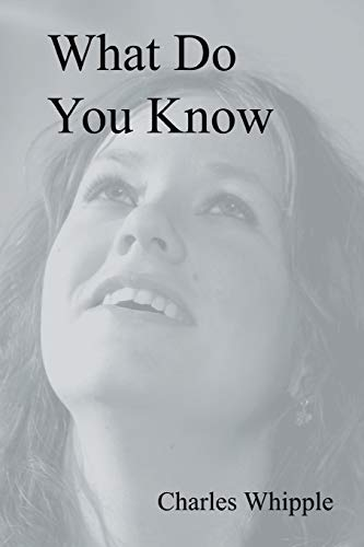 What Do You Know By Charles Whipple