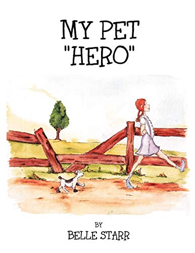 My Pet ''Hero'' By Belle Starr