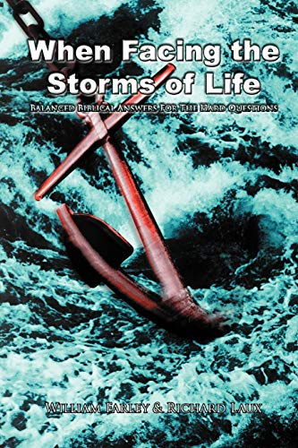 When Facing the Storms of Life By William Farley