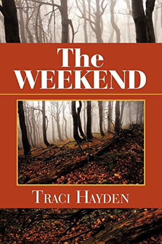 The Weekend By Traci Hayden