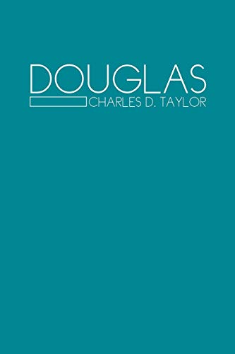 Douglas By Charles D Taylor