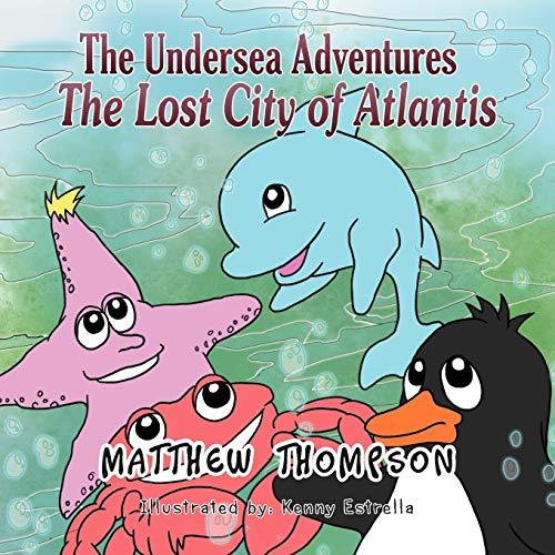 The Undersea Adventures By Matthew Thompson, (Lo (St George's Medical School London UK)