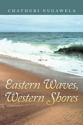 Eastern Waves, Western Shores By Chathuri Nugawela
