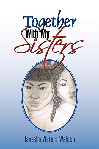 Together with My Sisters By Tanasha Waters-Waldon