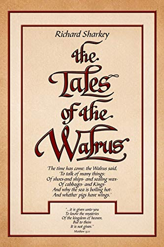 The Tales of the Walrus By Richard Sharkey