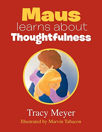 Maus Learns about Thoughtfulness By Tracy Meyer