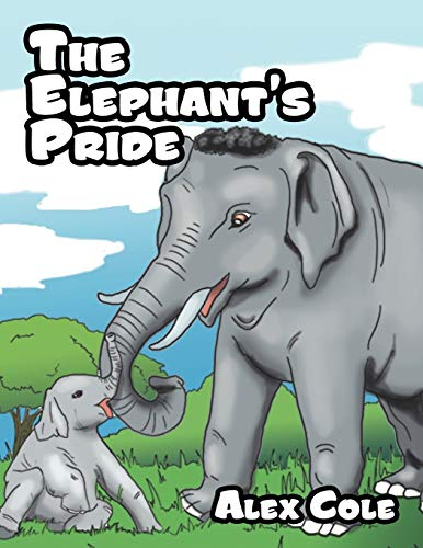 The Elephant's Pride By Alex Cole