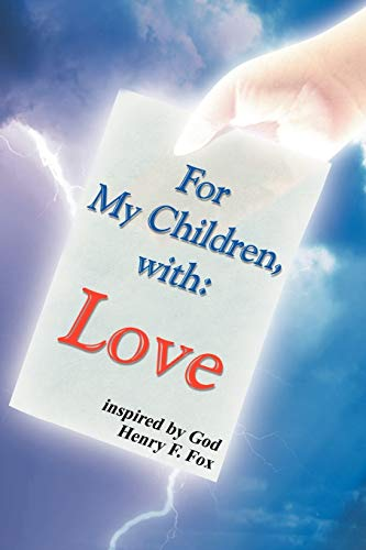 For My Children, with Love By Henry Fox