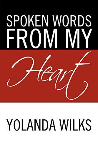 Spoken Words from My Heart By Yolanda Wilks