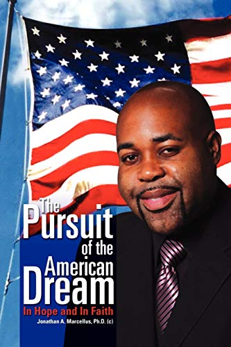 The Pursuit of the American Dream By Jonathan A Marcellus