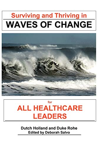 Surviving and Thriving in Waves of Change By Phd Dutch Holland