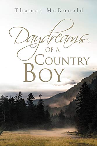 Daydreams of a Country Boy By Thomas McDonald