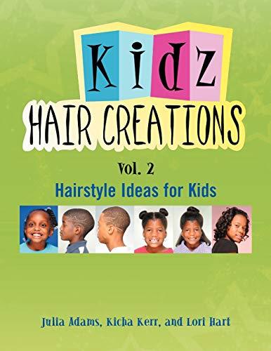 Kids Hair Creations Vol. 2 By Kicha Kerr Julia Adams