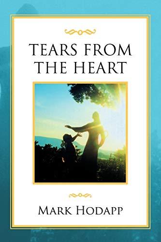 Tears from the Heart By Mark Hodapp