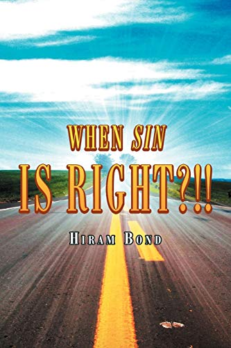When Sin Is Right?!! By Hiram Bond