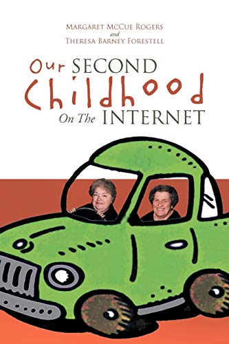 Our Second Childhood on the Internet By Margaret McCue Rogers
