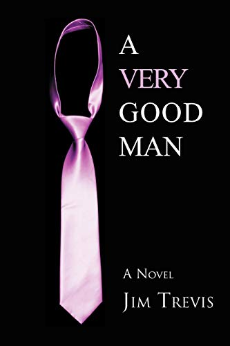 A Very Good Man By Jim Trevis