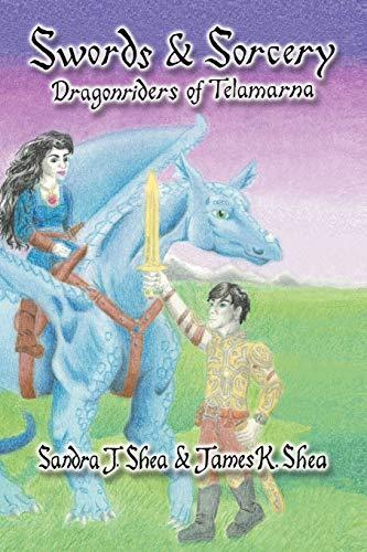 Swords and Sorcery By Sandra J Shea