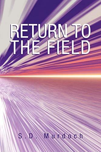 Return to the Field By S D Murdoch