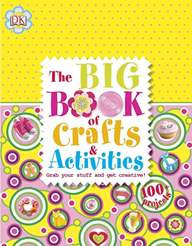 The Big Book of Crafts and Activities By DK