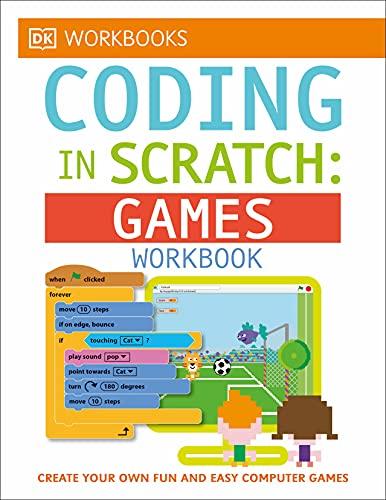DK Workbooks: Coding in Scratch: Games Workbook von Jon Woodcock