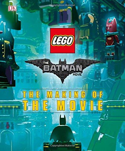 The Lego(r) Batman Movie: The Making of the Movie von Tracey Miller-Zarneke