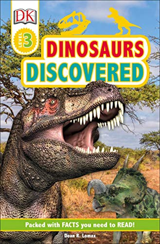 DK Readers Level 3: Dinosaurs Discovered By Dean R Lomax