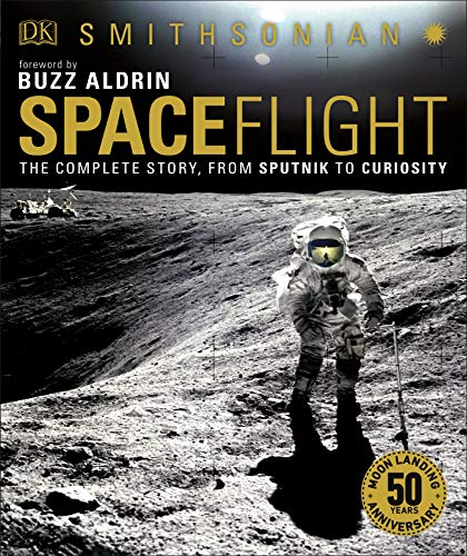 Smithsonian: Spaceflight, 2nd Edition By Giles Sparrow