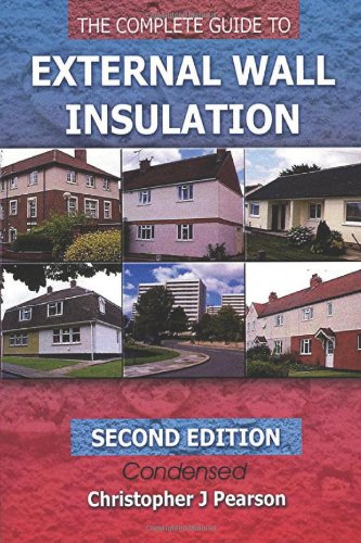 The Complete Guide to External Wall Insulation By Christopher J Pearson
