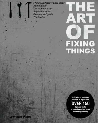 The Art of Fixing Things, principles of machines, and how to repair them By By (photographer) Margit Lieder