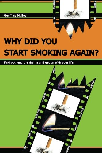 Why Did You Start Smoking Again? By Geoffrey Molloy