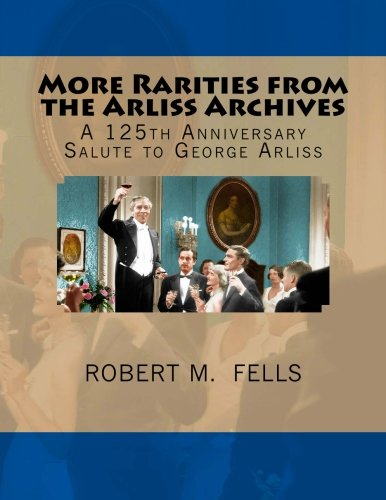 More Rarities from the Arliss Archives By Robert M Fells