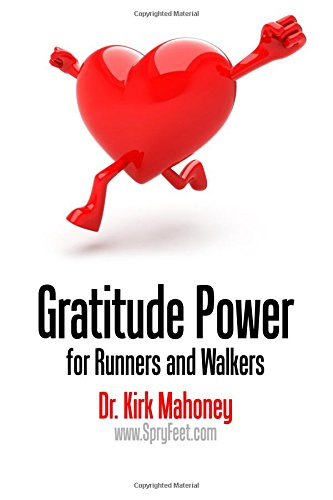 Gratitude Power for Runners and Walkers By Dr. Kirk Mahoney