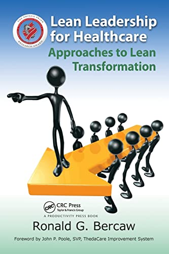 Lean Leadership for Healthcare By Ronald Bercaw