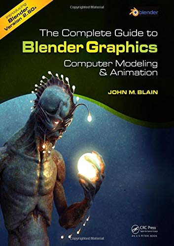 The Complete Guide to Blender Graphics By John M. Blain (Toormina, New South Wales, Australia)
