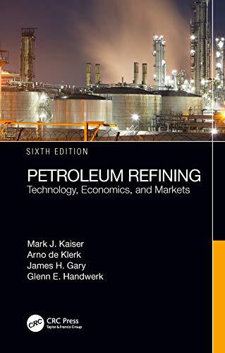 Petroleum Refining By Mark J. Kaiser (Louisiana State University, Baton Rouge, USA)