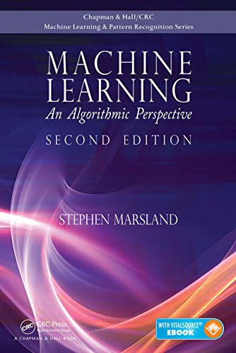 Machine Learning: An Algorithmic Perspective, Second Edition (Chapman & Hall/Crc Machine Learning & Pattern Recognition) By Stephen Marsland (Massey University, Palmerston North, New Zealand)