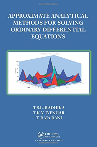 Approximate Analytical Methods for Solving Ordinary Differential Equations By T.S.L Radhika