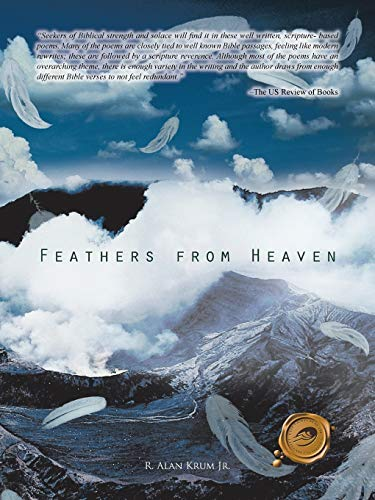 Feathers from Heaven By R Alan Krum Jr