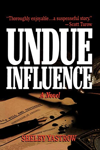 Undue Influence By Shelby Yastrow