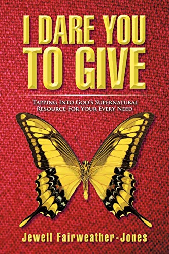 I Dare You to Give By Jewell Fairweather-Jones